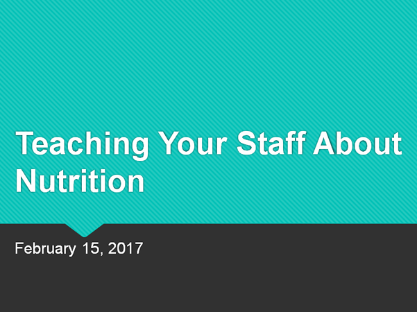 Teaching staff about nutrition.